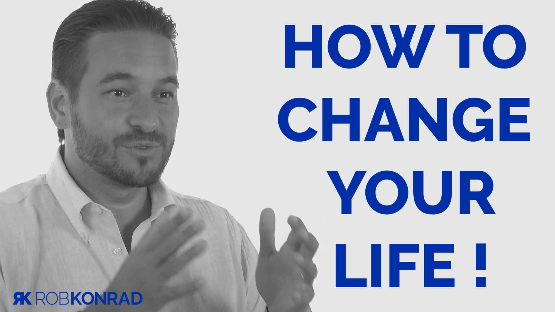 How_to_change_your_life-Rob_Konrad