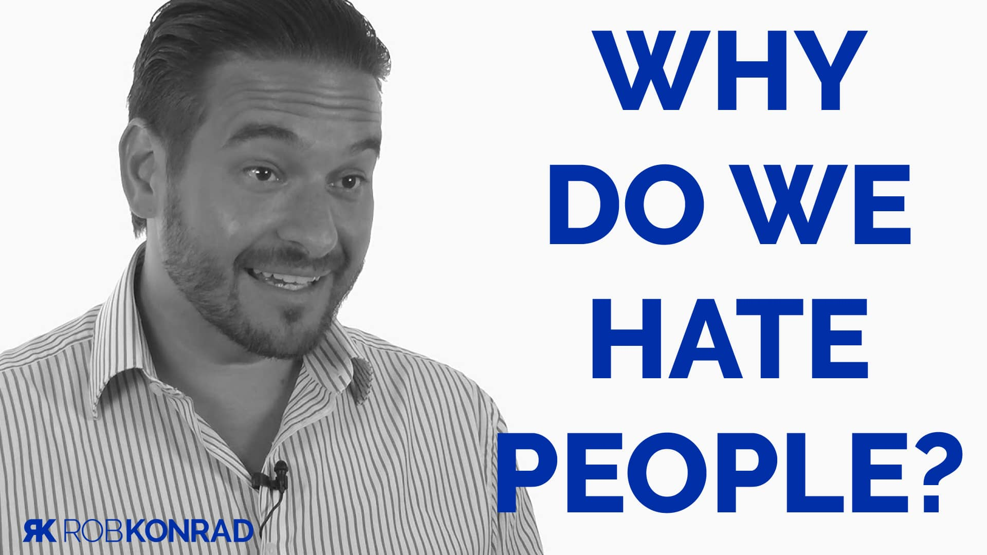 Why_do_we_hate_other_people--RobKonrad
