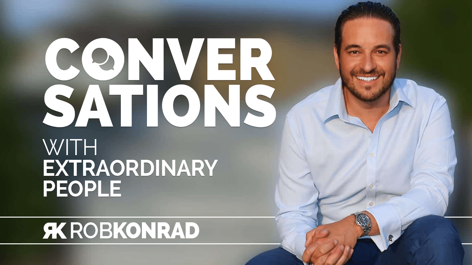 Rob-Konrad-Conversations-Podcast-wide