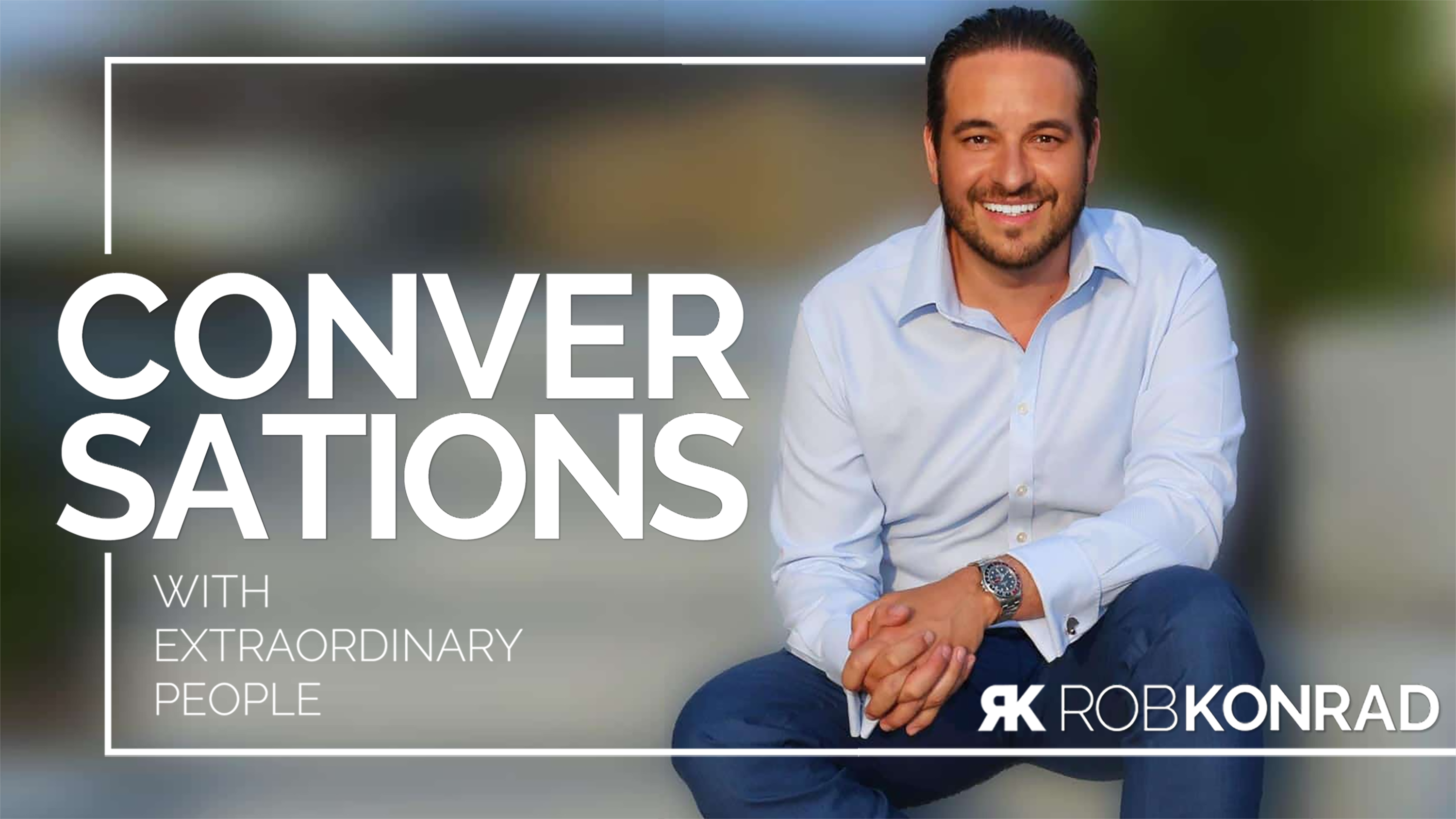 Rob Konrad - Converssations -- Podcast Cover Wide